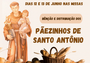 BÊNÇÃO E DISTRIBUIÇÃO DOS PÃEZINHOS DE SANTO ANTONIO
