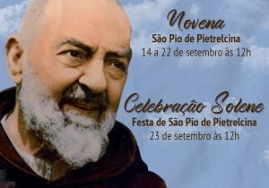 NOVENA DE SÃO PIO DE PIETRELCINA DE 14 A 23 DE SETEMBRO ÀS 12H