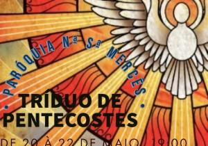 TRÍDUO DE PENTECOSTES  DE 20 A 22 DE MAIO ÀS 19H